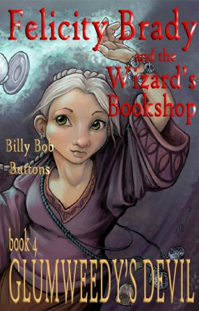 Glumweedys Devil BOOK FOUR (Felicity Brady and the Wizard's Bookshop)