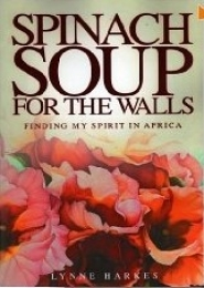 Spinach Soup For the Walls by Lynne Harkes