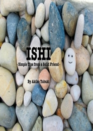ISHI Simple Tips from a Solid Friend by Akiko Yabuki