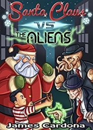 Santa Claus vs. The Aliens by James Cardona