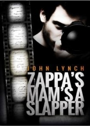 Zappa's Mam's a Slapper by John Lynch