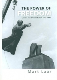 The Power of Freedom by Mart Laar