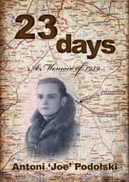 23 days: a memoir of 1939 by Antoni 'Joe' Podolski