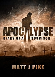 Apocalypse: Diary of a Survivor by Matt Pike