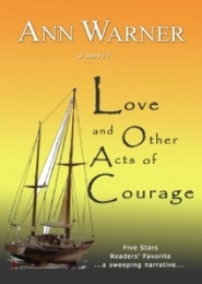 Love and Other Acts of Courage by Ann Warner