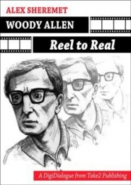Woody Allen, Reel to Real by Alex Sheremet