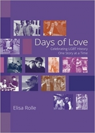 Days of Love: Celebrating LGBT History One Story at a Time by Ellisa Rolle