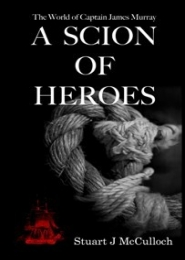 A Scion of Heroes by Stuart McCulloch