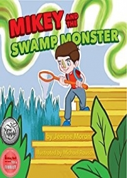 Mikey and the Swamp Monster by Jeanne Moran