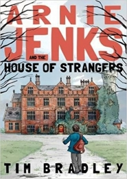 Arnie Jenks and the House of Strangers by Tim Bradley