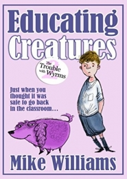 Educating Creatures by Mike Williams