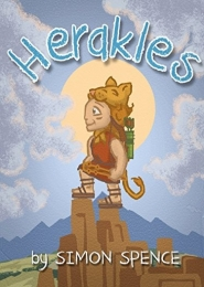 Herakles: Book 5- Early Myths: Kids Books on Greek Myth by Dr. Simon Spence and Colm Lawton