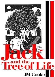 Jack and the Tree of Life by J M Cooke