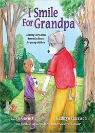 I Smile For Grandpa by Ms. Jaclyn Guenette and Ms. Kathryn Harrison