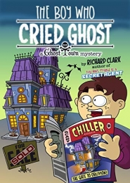 The Boy Who Cried Ghost by Richard Clark