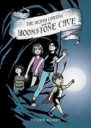 The Heath Cousins and the Moonstone Cave by Eileen Hobbs