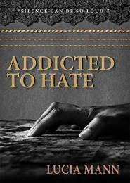 Addicted to Hate by Lucia Mann