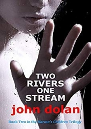 Two Rivers, One Stream by John Dolan