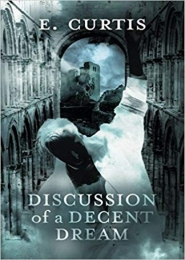 Discussion of a Decent Dream by E Curtis
