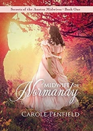 Midwife of Normandy by Carole Penfield