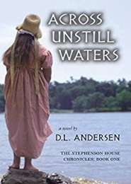 Across Unstill Waters by D L Andersen