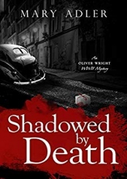 Shadowed by Death: An Oliver Wright World War II Mystery by Mary Adler
