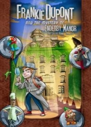 Frankie Dupont and the Mystery of Enderby Manor by Julie Grasso