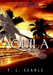 Aquila, Into the Light by T L Searle
