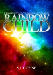 Rainbow Child by S L Coyne