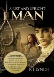 A Just and Upright Man by R J Lynch