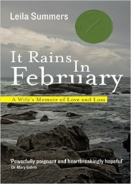 It Rains In February: A Wife's Memoir of Love and Loss by Leila Summers