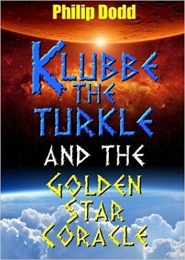 Klubbe the Turkle and the Golden Star Coracle by Philip Dodd