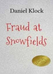 Fraud at Snowfields by Daniel Klock