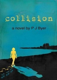 Collision by P J Byer