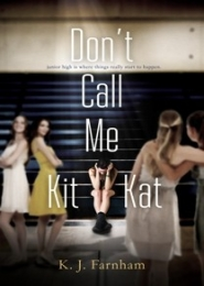 Don't Call Me Kit Kat by K. J. Farnham