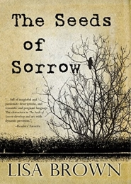 The Seeds of Sorrow by Lisa Brown