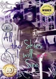 All the Skies I will not See: A Novella (A Touch of Cinnamon series) by Petra March