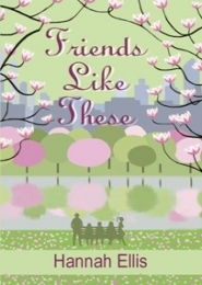 Friends Like These by Hannah Ellis
