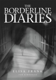 The Borderline Diaries by Elisa Frank