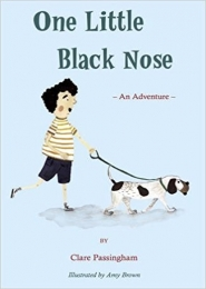One Little Black Nose by Clare Passingham and Amy Brown
