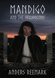 Mandigo and the Hellhounds by Anders Reemark