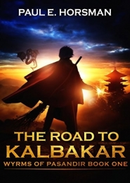 The Road to Kalbakar by Paul E. Horsman