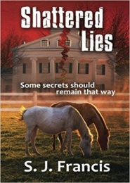 Shattered Lies by S J Francis