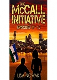 The McCall Initiative Episodes 1.1-1.3 by Lisa Nowak