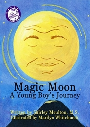 Magic Moon: A Young Boy's Journey (Vol. 1) by Shirley Moulton