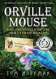 Orville Mouse and the Puzzle of the Shattered Abacus by Tom Hoffman