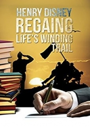 Regaining Life's Winding Trail by Dr. Henry Disney