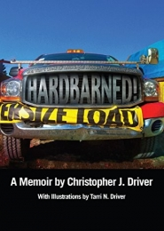 Hardbarned! One Man's Quest for Meaningful Work in the American South by Christopher J. Driver