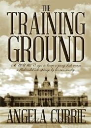 The Training Ground by Angela Currie