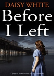 Before I Left by Daisy White